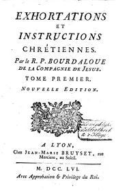 Exhortations et instructions chrétiennes: Volume1