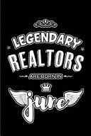Legendary Realtors are Born in June