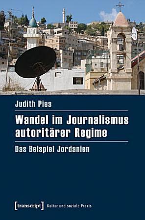 Wandel im Journalismus autorit  rer Regime PDF