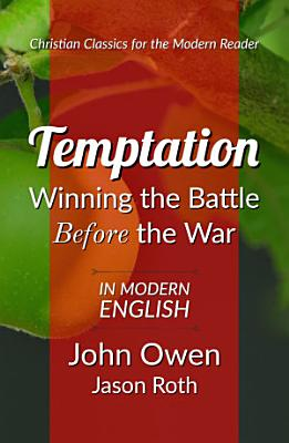 Temptation  Winning the Battle Before the War  In Modern English PDF