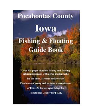 Pocahontas County Iowa Fishing   Floating Guide Book PDF