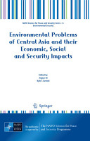 Environmental Problems of Central Asia and their Economic  Social and Security Impacts PDF