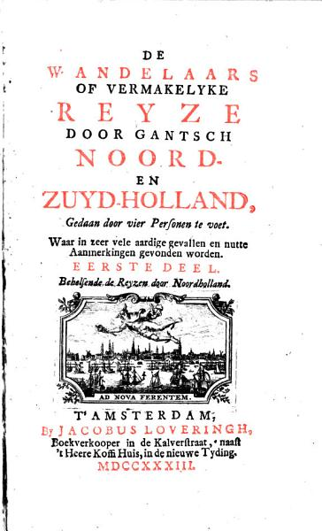 De Wandelaars Of Vermakelyke Reyze Door Gantsch Noord En Zuid Holland