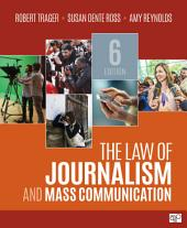 The Law of Journalism and Mass Communication: Edition 6