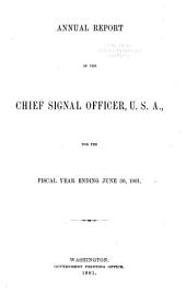 Annual Report of the Chief Signal Officer Made to the Secretary of War for the Year ..