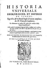 Historia vniuersale dell'origine et imperio dé Turchi