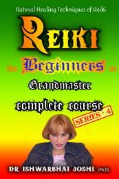Reiki Complete Course for Beginners Vol-4