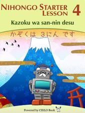 NIHONGO Starter A1 Lesson 04: Kazoku wa san-nin desu