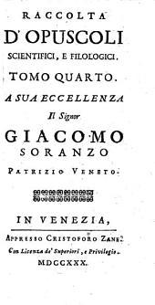 Raccolta D'Opuscoli Scientifici, E Filologici: Volume 4
