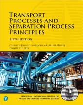 Transport Processes and Separation Process Principles: Edition 5