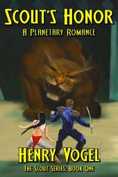 Scout's Honor: A Planetary Romance