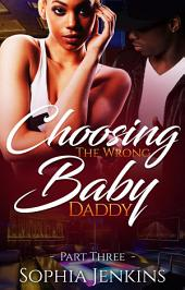 Choosing the Wrong Baby Daddy 3