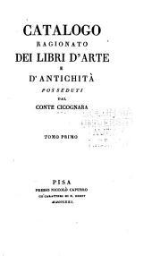 Catalogo ragionato dei libri d'arte e d'antichità posseduti dal conte Cicognara: Volume 1