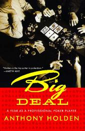 Big Deal: A Year as a Professional Poker Player