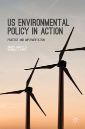 US Environmental Policy in Action: Practice and Implementation