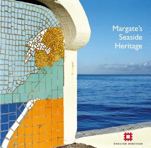 Margate s Seaside Heritage