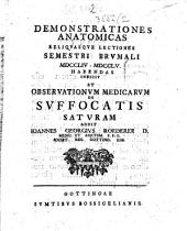 Demonstrationes anatomicas indicit et observationum medicarum de suffocatis saturam addit Joh. Ge. Roederer