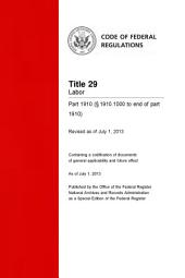 Title 29 Labor Part 1910 (§ 1910.1000 to end of part 1910) (Revised as of July 1, 2013): 29-CFR-Vol-6