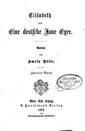 Elisabeth oder Eine deutsche Jane Eyre: Roman von Amely Bölte, Band 2