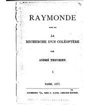 Raymonde, suivi de: La recherche d'un coléptère