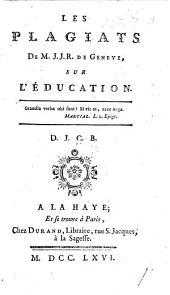 Les Plagiats de M. J. J. R(ousseau) de Genève, sur l'éducation. D. J. C. B. [i.e. Dom Joseph Cajot, bénédictin.]