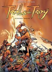 Trolls de Troy T01: Histoires Trolles