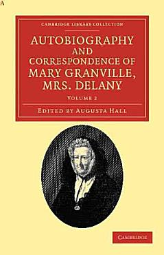 Autobiography and Correspondence of Mary Granville  Mrs Delany PDF