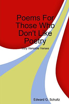 Poems For Those Who Dont Like Poetry