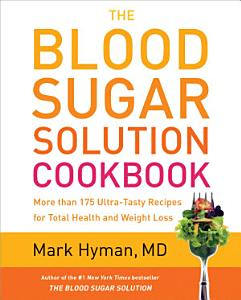 The Blood Sugar Solution Cookbook Book