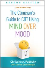 Clinician's Guide to CBT Using Mind Over Mood, Second Edition