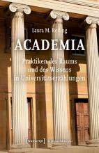 Academia  Praktiken des Raums und des Wissens in Universit  tserz  hlungen PDF