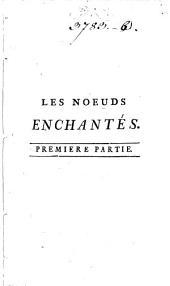 Les Noeuds Enchantés, Ou la Bisarrerie Des Destinées: 1. - 144 S.