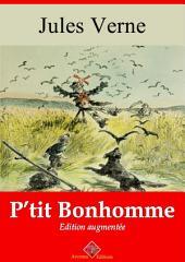 P'tit Bonhomme (entièrement illustré): Nouvelle édition augmentée - Arvensa Editions