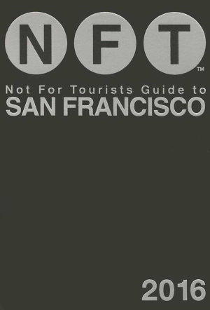Not For Tourists Guide to San Francisco 2016