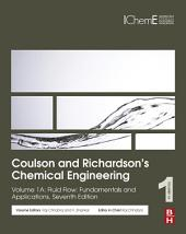 Coulson and Richardson's Chemical Engineering: Volume 1A: Fluid Flow: Fundamentals and Applications, Edition 7
