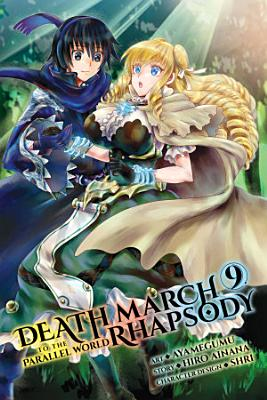 Death March to the Parallel World Rhapsody  Vol  9  manga