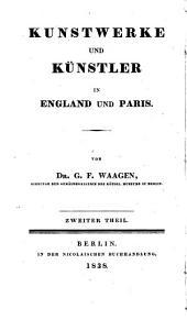Kunstwerke und Künstler in England und Paris: Volume 2