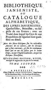 Bibliothèque janséniste, catalogue alphabét. des livres Jansénistes, Quesnellistes, Baïanistes, ou suspects de ces Erreurs: Volume2