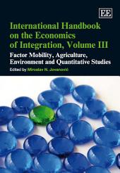 International Handbook on the Economics of Integration: Factor Mobility, Agriculture, Environment and Quantitative Studies