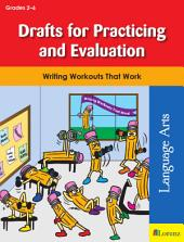 Drafts for Practicing and Evaluation: Writing Workouts That Work