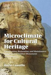 Microclimate for Cultural Heritage: Conservation, Restoration, and Maintenance of Indoor and Outdoor Monuments, Edition 2