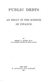 Public Debts: An Essay in the Science of Finance