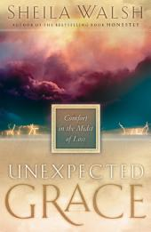 Unexpected Grace: Comfort in the Midst of Loss