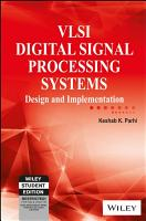 VLSI DIGITAL SIGNAL PROCESSING SYSTEMS  DESIGN AND IMPLEMENTATION PDF