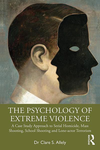 The Psychology of Extreme Violence