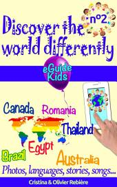 Discover the world differently n°2: Travel with your child and open his/her mind! Brazil, Canada, Romania, Thailand, Egypt, Australia
