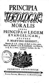Principia Theologiae Moralis0: Juxta Principia Et Legem Evangelicam