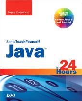 Java in 24 Hours, Sams Teach Yourself (Covering Java 8): Java 24 Hour Sams ePub _7, Edition 7