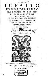 Il fatto d'arme del Tarro fra i principi italiani et Carlo ottavo Re di Francia: Insieme Con L'Assedio Di Novara