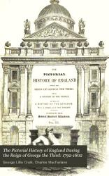 The Pictorial History Of England During The Reign Of George The Third 1792 1802 Book PDF